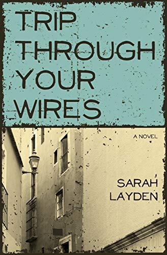Trip Through Your Wires: Layden, Sarah