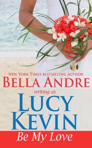 9781938127571: Be My Love: A Walker Island Romance, Book 1: Volume 1