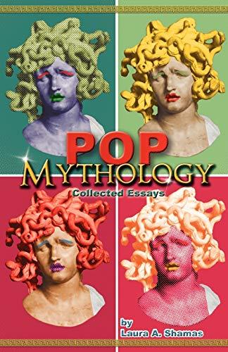 9781938135231: Pop Mythology: Collected Essays