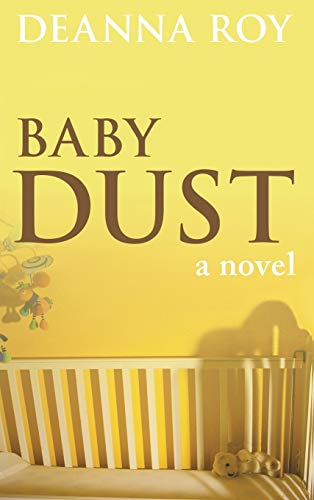 Baby Dust: A Book about Miscarriage: Deanna Roy