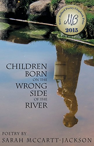 9781938150418: Children Born on the Wrong Side of the River: Poems