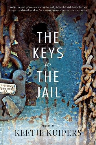 9781938160264: The Keys to the Jail (American Poets Continuum)