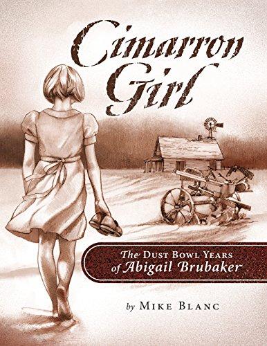 Cimarron Girl: The Dust Bowl Years of Abigail Brubaker: Mike Blanc