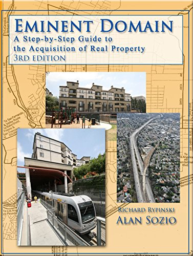 9781938166082: Eminent Domain, A Step-by-Step Guide to the Acquisition of Real Property