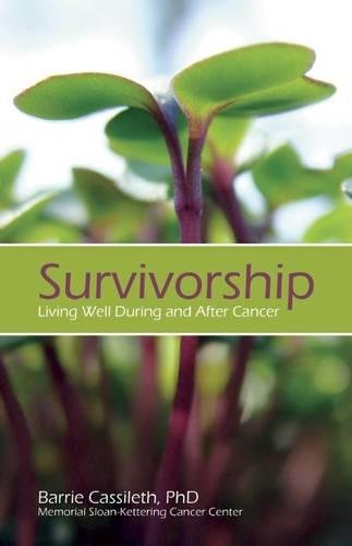 Survivorship: Living Well During and After Cancer: Cassileth, Barrie