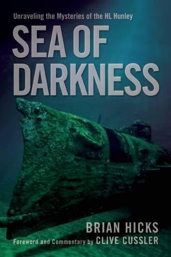 Sea of Darkness: Unraveling the Mysteries of the H.L. Hunley: Hicks, Brian