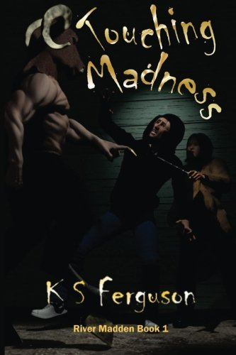 9781938179198: Touching Madness (River Madden) (Volume 1)