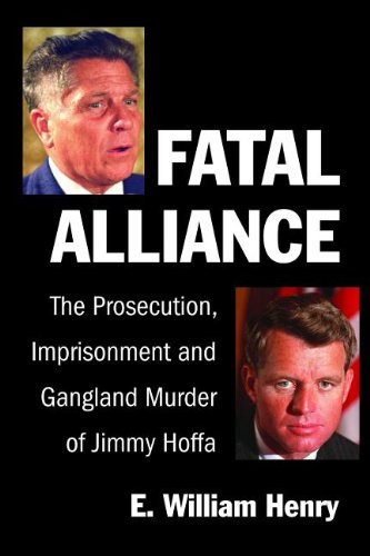 9781938183010: Fatal Alliance: The Prosecution, Imprisonment and Gangland Murder of Jimmy Hoffa