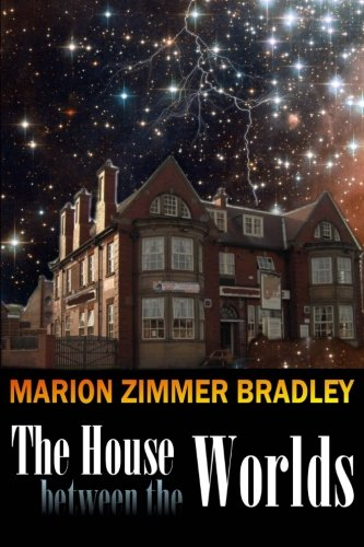 9781938185106: The House Between the Worlds