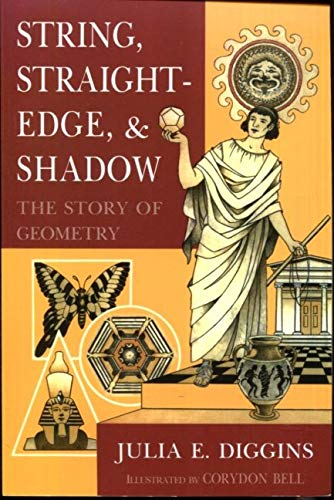 9781938210099: String, Straightedge, and Shadow The Story of Geometry