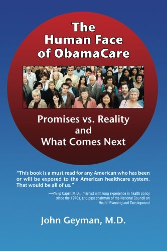 9781938218026: The Human Face of Obamacare: Promises vs. Reality and What Comes Next