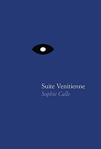 [signed] Sophie Calle: Suite Vénitienne