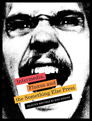 9781938221200: Intermedia, Fluxus and the Something Else Press: Selected Writings by Dick Higgins