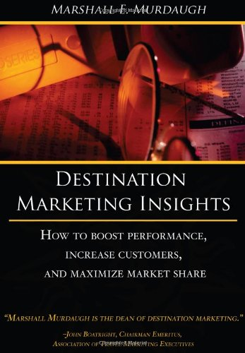 Destination Marketing Insights: How to boost performance, increase customers, and maximize market ...