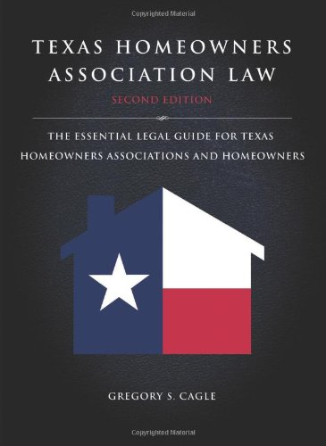9781938223785: Texas Homeowners Association Law: The Essential Legal Guide for Texas Homeowners Associations and Homeowners