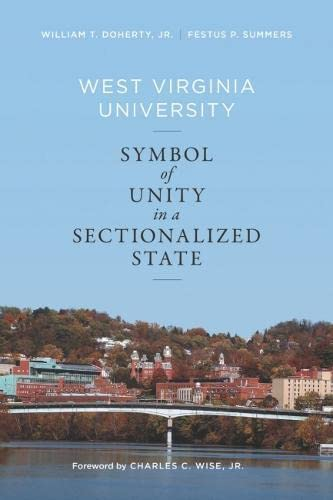 9781938228377: West Virginia University: Symbol of Unity in a Sectionalized State