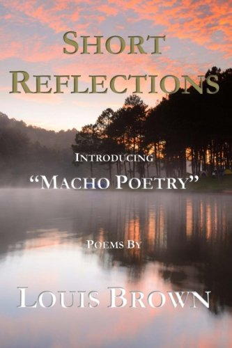 """Short Reflections: Introducing """"Macho Poetry"""": Louis Brown"""