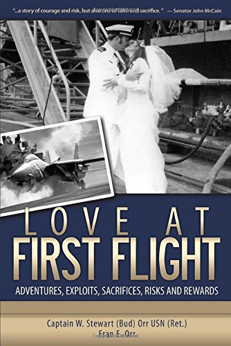 Love at First Flight: Adventures, Exploits, Sacrifices,: William Stewart Orr,