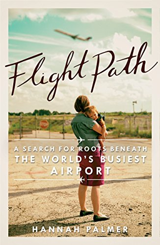 9781938235283: Flight Path: A Search for Roots beneath the World's Busiest Airport