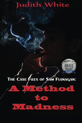 9781938243561: A Method to Madness: The Case Files of Sam Flanagan (Volume 1)