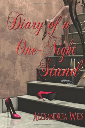 Diary of a One Night Stand: Weis, Alexandrea