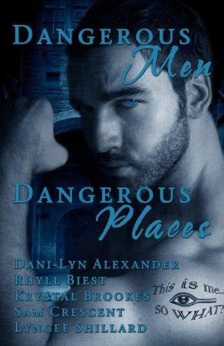 9781938257063: Dangerous Men, Dangerous Places