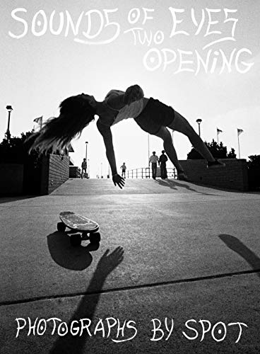 9781938265105: Sounds of Two Eyes Opening - Southern California Life : Skate/Beach/Punk 1969-1982