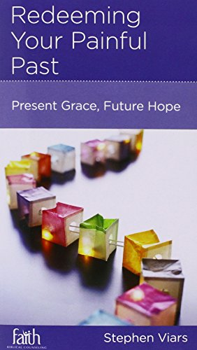 9781938267833: Redeeming Your Painful Past: Present Grace, Future Hope