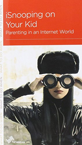 9781938267895: iSnooping on Your Kid: Parenting in an Internet World