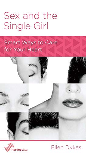 9781938267901: Sex and the Single Girl: Smart Ways to Care for Your Heart