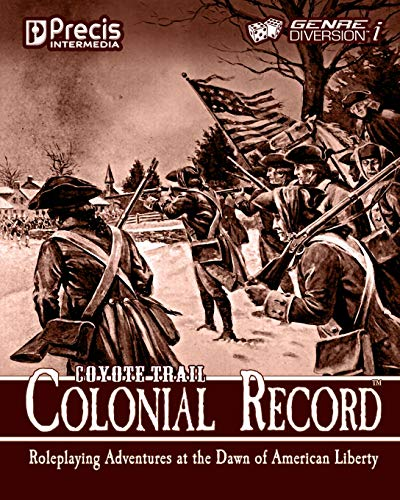 9781938270024: Coyote Trail: Colonial Record: America's Fight for Liberty