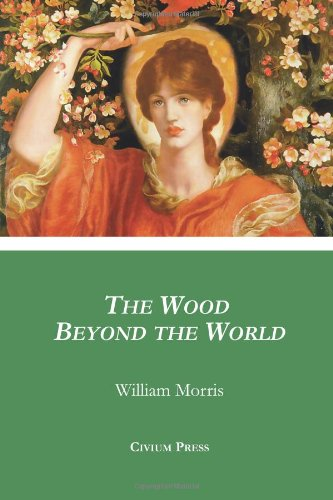 The Wood Beyond the World (1938277007) by Morris, William