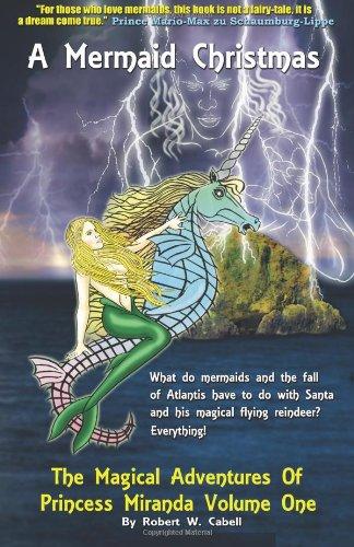9781938281181: A Mermaid Christmas: The Magical Adventures of Princess Miranda, Volume I (Volume 1)