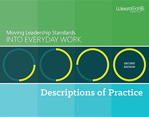 9781938287336: Moving Leadership Standards Into Everyday Work: Descriptions of Practice, Second Edition