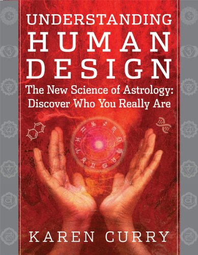 9781938289101: Understanding Human Design: The New Science of Astrology: Discover Who You Really Are