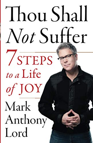 9781938289194: Thou Shall Not Suffer: 7 Steps to a Life of Joy
