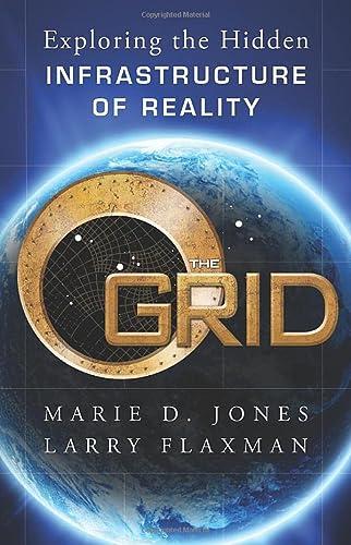 The Grid: Exploring the Hidden Infrastructure of: Flaxman, Larry, Jones,