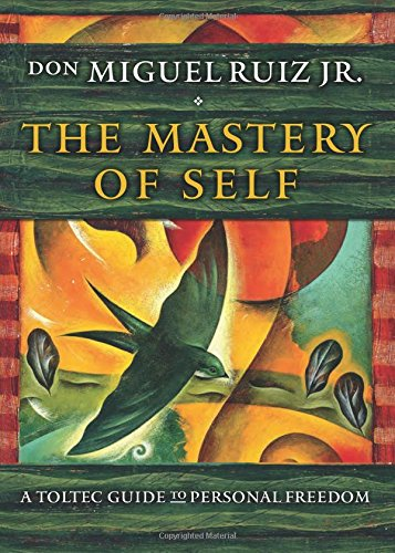 9781938289538: The Mastery of Self: A Toltec Guide to Personal Freedom