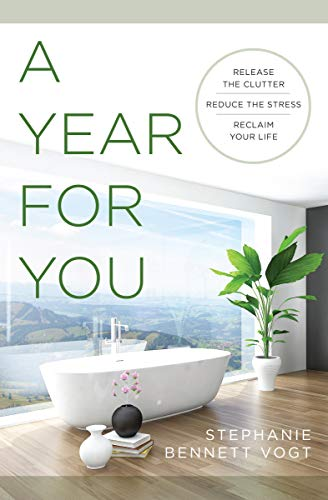 9781938289910: A Year For You: Release the Clutter, Reduce the Stress, Reclaim Your Life