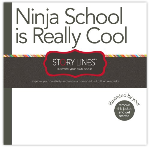 9781938298202: Story Lines: Ninja School is Really Cool (Illustrate Your Own Book)