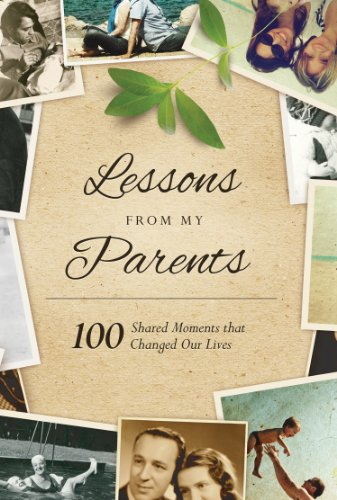 9781938301483: Lessons From My Parents: 100 Shared Moments that Changed Our Lives