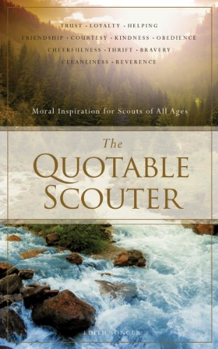 9781938301629: The Quotable Scouter: Moral Inspiration for Scouts of All Ages