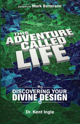 9781938309137: This Adventure Called Life: Discovering Your Divine Design