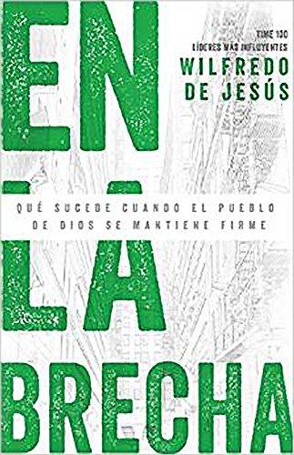 En la Brecha: Qua Sucede Cuando el Pueblo de Dios Se Mantiene Firme: De Jesus, Wilfredo
