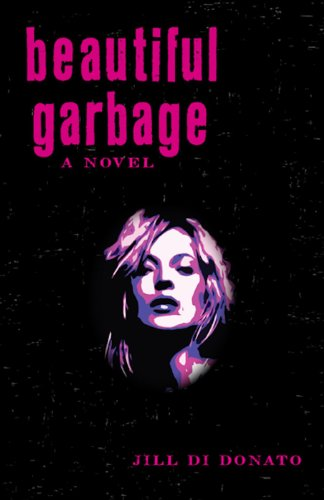 9781938314018: Beautiful Garbage: A Novel