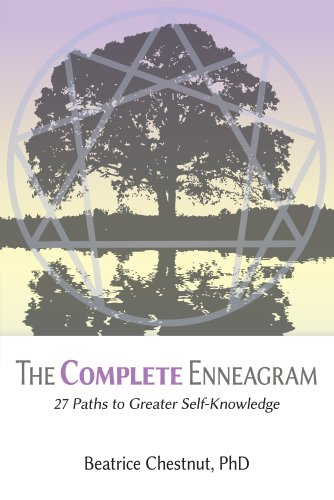 The Complete Enneagram: 27 Paths to Greater Self-Knowledge: Beatrice Chestnut