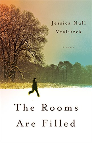 9781938314582: The Rooms Are Filled: A Novel