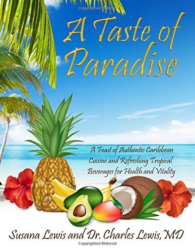 A Taste of Paradise: A Feast of: Susana J Lewis,
