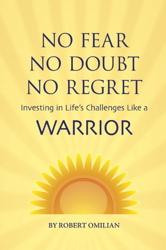 9781938326127: No Fear, No Doubt, No Regret: Investing in Life's Challenges Like A Warrior