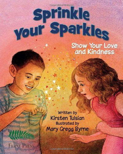 9781938326202: Sprinkle Your Sparkles: Show Your Love and Kindness